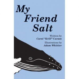 "Front cover of ""My Friend Salt,"" nonfiction illustration; educational illustration"