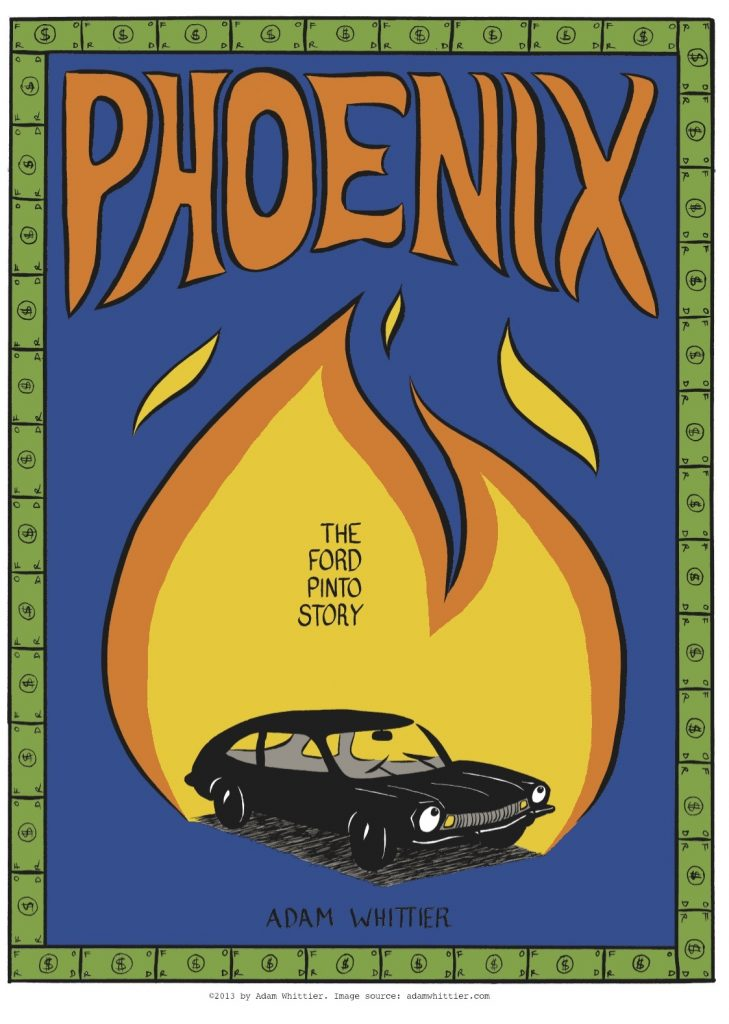 """Educational comic book, nonfiction. Front cover of """"Phoenix: the Ford Pinto Story,"""" showing a cartoon Ford Pinto engulfed in flames"""