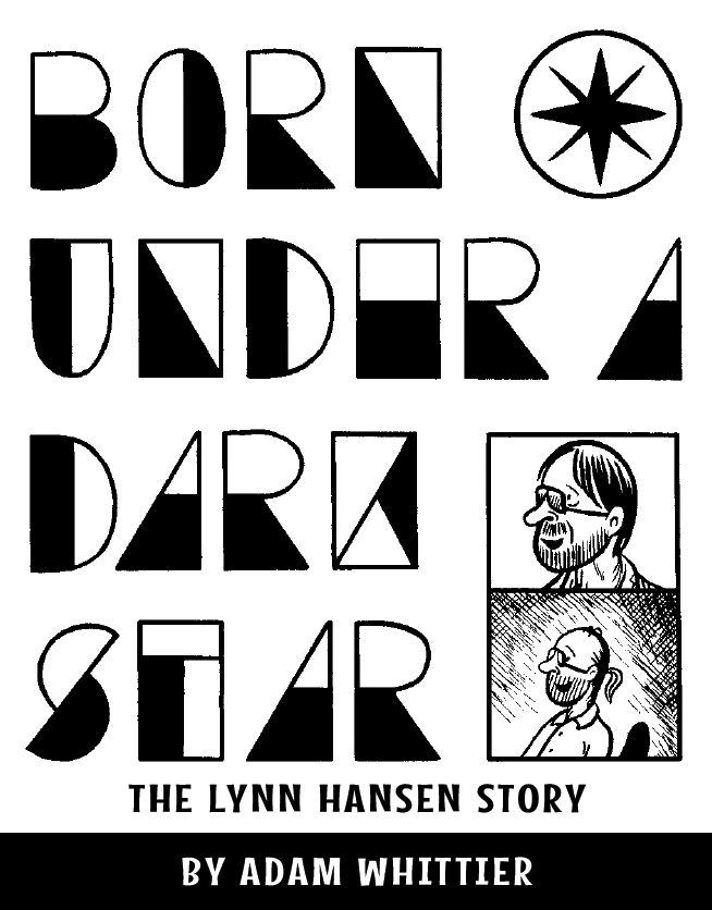 """The front cover of """"Born Under a Dark Star: the Lynn Hansen Story."""" A work of comics journalism."""